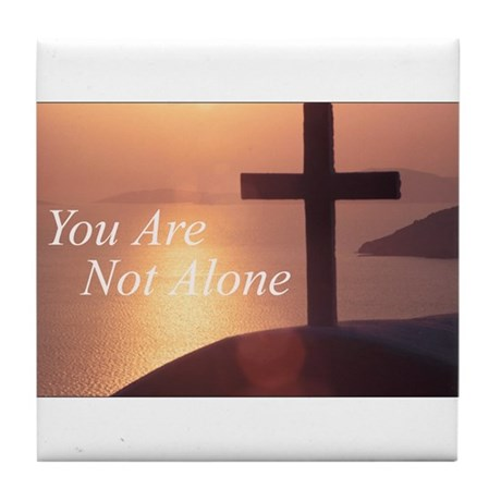 You Are Not Alone - Cross Tile Coaster