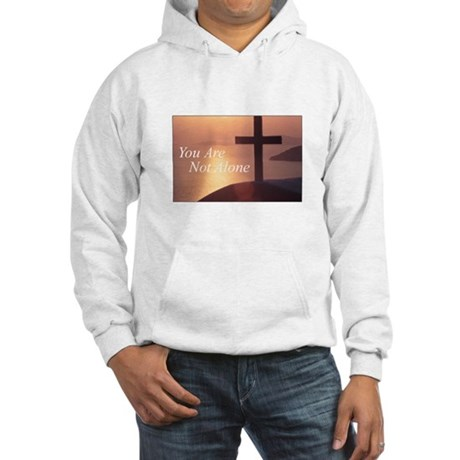 You Are Not Alone - Cross Hooded Sweatshirt