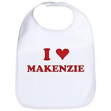 I LOVE MAKENZIE Bib