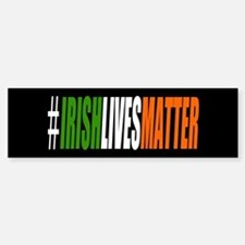 Irish Lives Matter Bumper Bumper Bumper Sticker