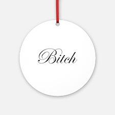 Bitch Ornament (Round)