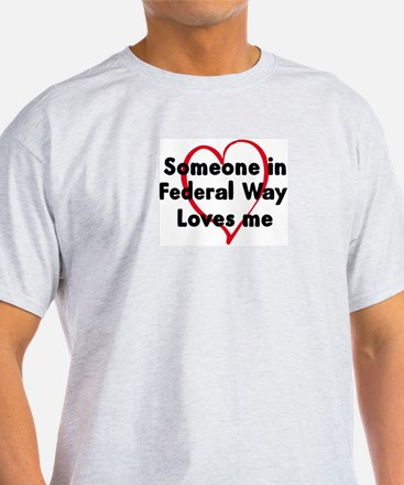 Loves me: Federal Way T-Shirt