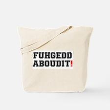 FUHEDDABOUDIT! Tote Bag