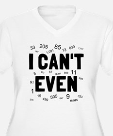 I can't even T-Shirt