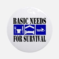 Basic Needs for Survival Ornament (Round)