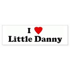 I Love Little Danny Bumper Bumper Sticker