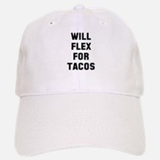 Will flex for tacos Baseball Baseball Cap