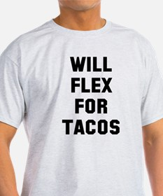 Will flex for tacos T-Shirt