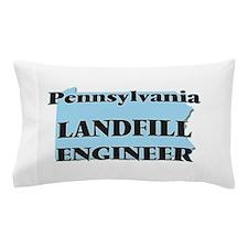 Pennsylvania Landfill Engineer Pillow Case