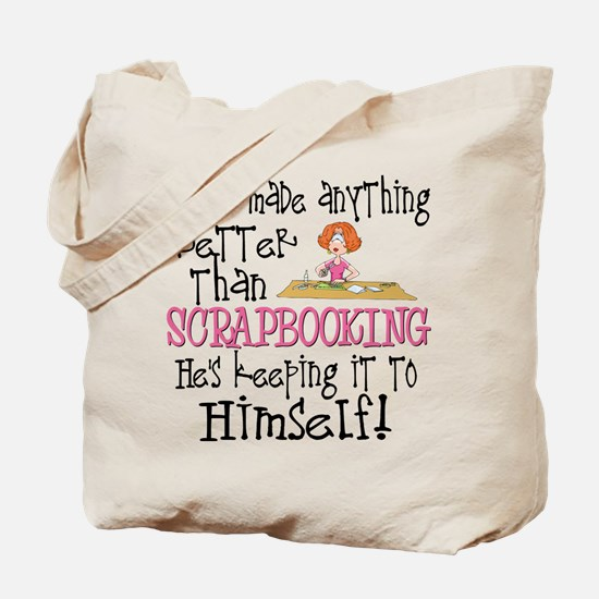 Anything Better Than Scrapbooking Tote Bag