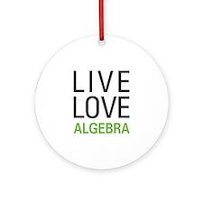 Live Love Algebra Ornament (Round)