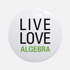 Live Love Algebra Ornament (Round)