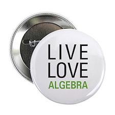 """Live Love Algebra 2.25"""" Button"""