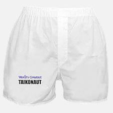 Worlds Greatest TAIKONAUT Boxer Shorts