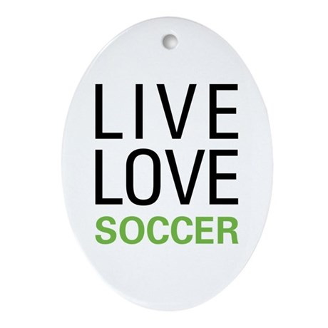Live Love Soccer Oval Ornament