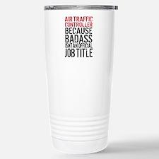 Badass Air Traffic Cont Travel Mug