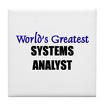 Worlds Greatest SYSTEMS ANALYST Tile Coaster