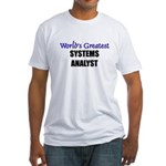 Worlds Greatest SYSTEMS ANALYST Fitted T-Shirt