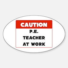 Caution PE Teacher Decal