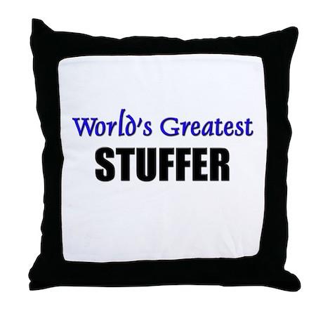 Worlds Greatest STUFFER Throw Pillow