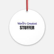 Worlds Greatest STUFFER Ornament (Round)