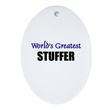 Worlds Greatest STUFFER Oval Ornament
