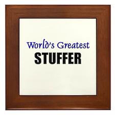 Worlds Greatest STUFFER Framed Tile