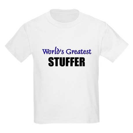 Worlds Greatest STUFFER Kids Light T-Shirt