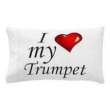 I Love My Trumpet Pillow Case