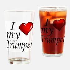 I Love My Trumpet Drinking Glass