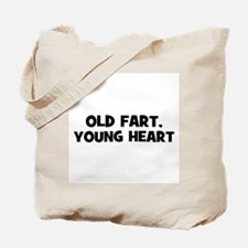 Old Fart, Young Heart Tote Bag