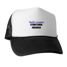 Worlds Greatest STRUCTURAL ENGINEER Trucker Hat
