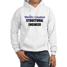 Worlds Greatest STRUCTURAL ENGINEER Hoodie