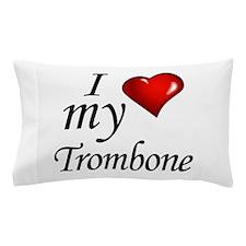 I Love My Trombone Pillow Case