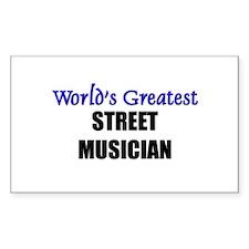 Worlds Greatest STREET MUSICIAN Sticker (Rectangul