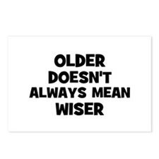 Older doesn't always mean wis Postcards (Package o
