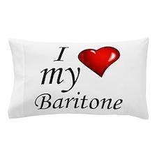 I Love My Baritone Pillow Case