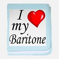 I Love My Baritone baby blanket