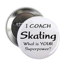 "skating coach 2.25"" Button"