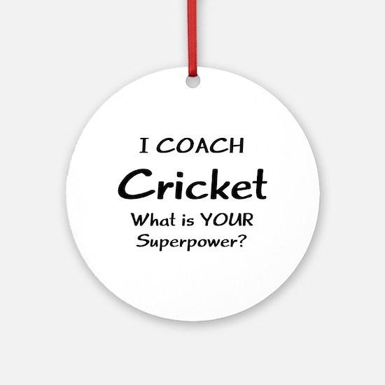 cricket coach Round Ornament