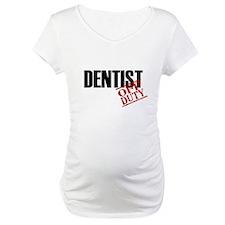 Off Duty Dentist Shirt