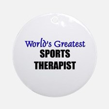 Worlds Greatest SPORTS THERAPIST Ornament (Round)