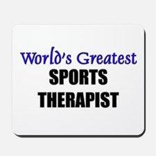 Worlds Greatest SPORTS THERAPIST Mousepad