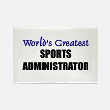 Worlds Greatest SPORTS ADMINISTRATOR Rectangle Mag