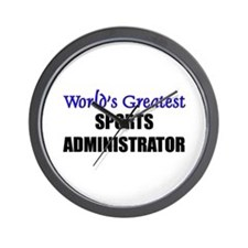 Worlds Greatest SPORTS ADMINISTRATOR Wall Clock