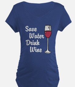 Drink Wine Maternity T-Shirt
