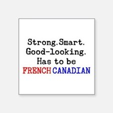 """be french canadian Square Sticker 3"""" x 3"""""""