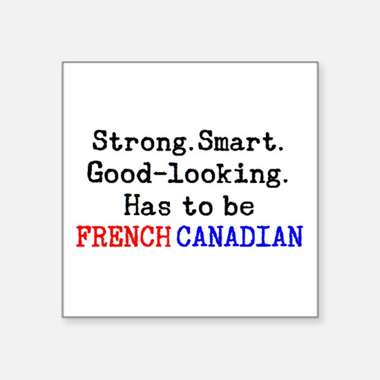 "be french canadian Square Sticker 3"" x 3"""