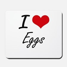I Love Eggs artistic design Mousepad