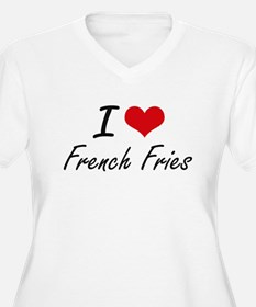 I Love French Fries artistic des Plus Size T-Shirt